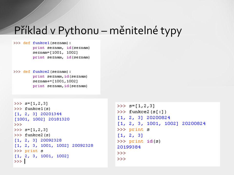 Příklad v Pythonu – měnitelné typy