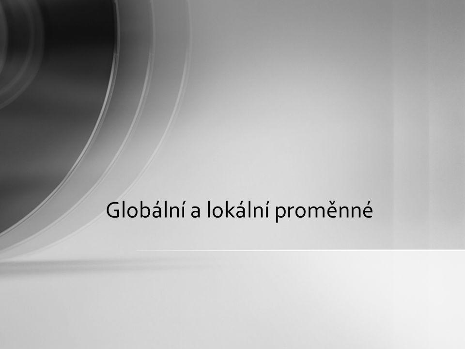 Globální a lokální proměnné