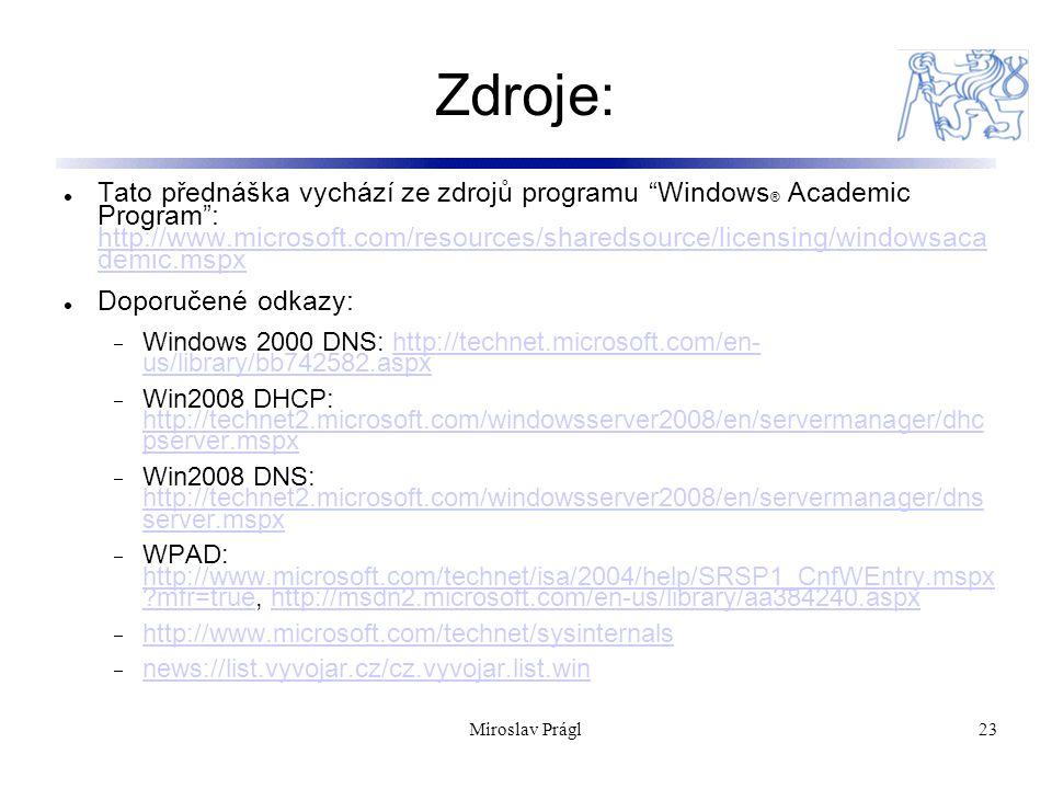 """23 Zdroje: Tato přednáška vychází ze zdrojů programu """"Windows ® Academic Program"""": http://www.microsoft.com/resources/sharedsource/licensing/windowsac"""