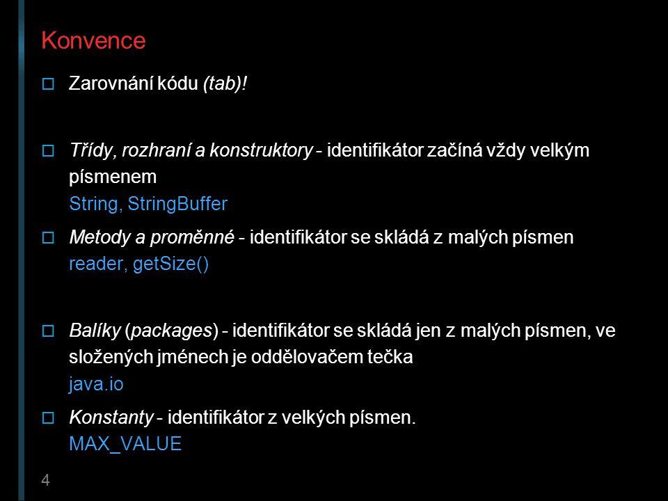 4 Konvence  Zarovnání kódu (tab).
