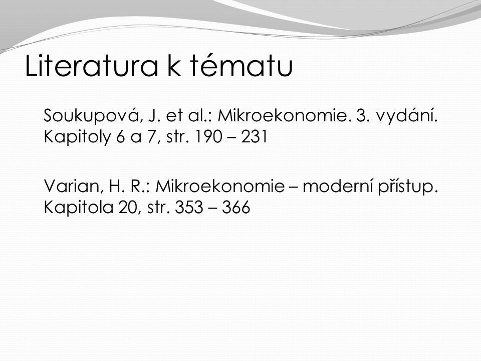 Literatura k tématu Soukupová, J.et al.: Mikroekonomie.
