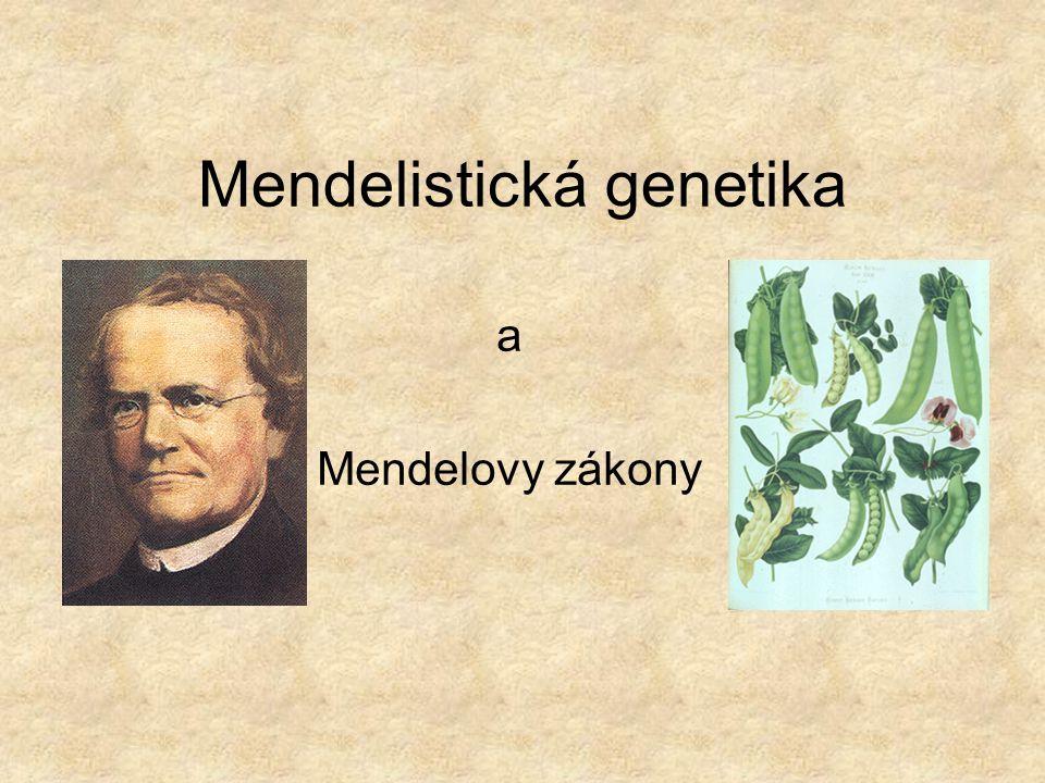 Mendelistická genetika a Mendelovy zákony