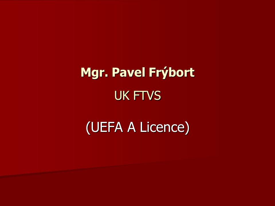 Mgr. Pavel Frýbort UK FTVS (UEFA A Licence)