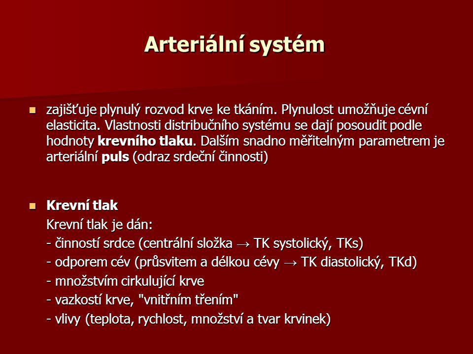 Arteriální systém zajišťuje plynulý rozvod krve ke tkáním. Plynulost umožňuje cévní elasticita. Vlastnosti distribučního systému se dají posoudit podl