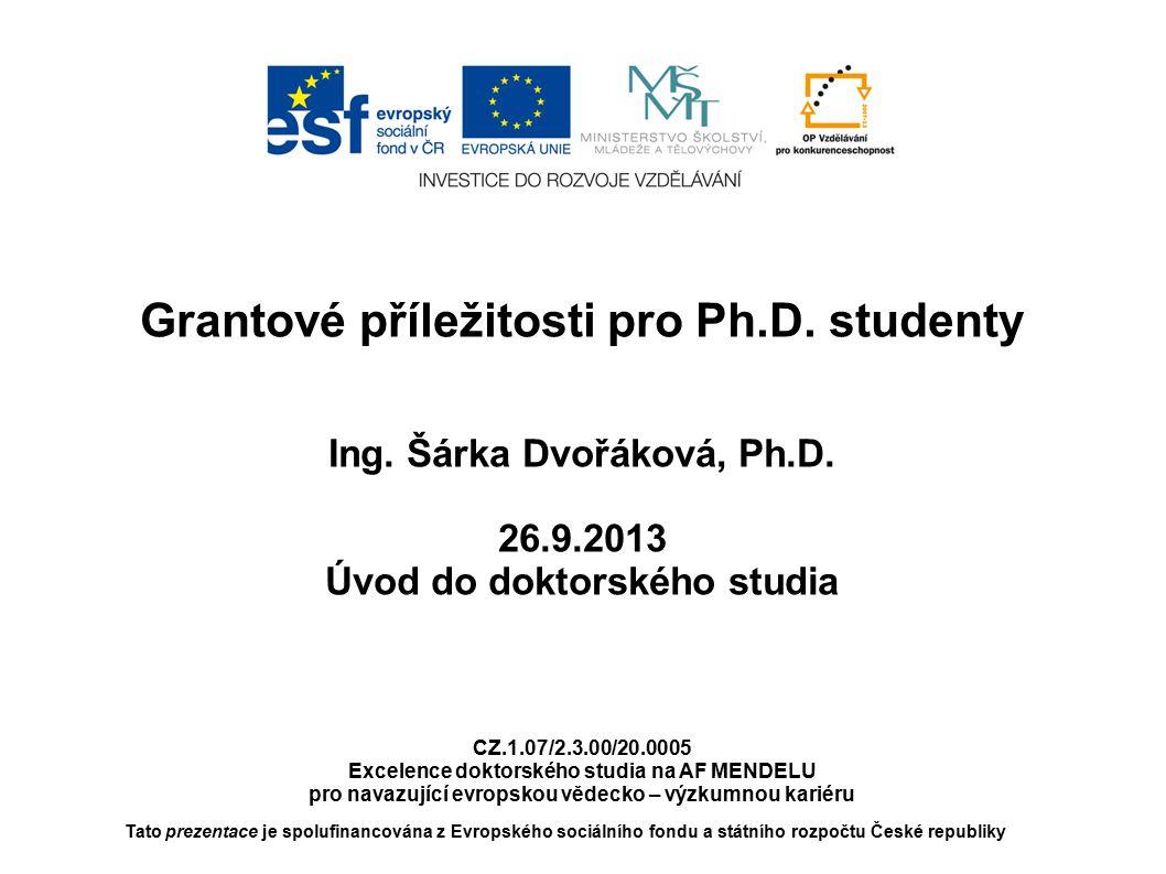 Tato prezentace je spolufinancována z Evropského sociálního fondu a státního rozpočtu České republiky Grantové příležitosti pro Ph.D. studenty Ing. Šá