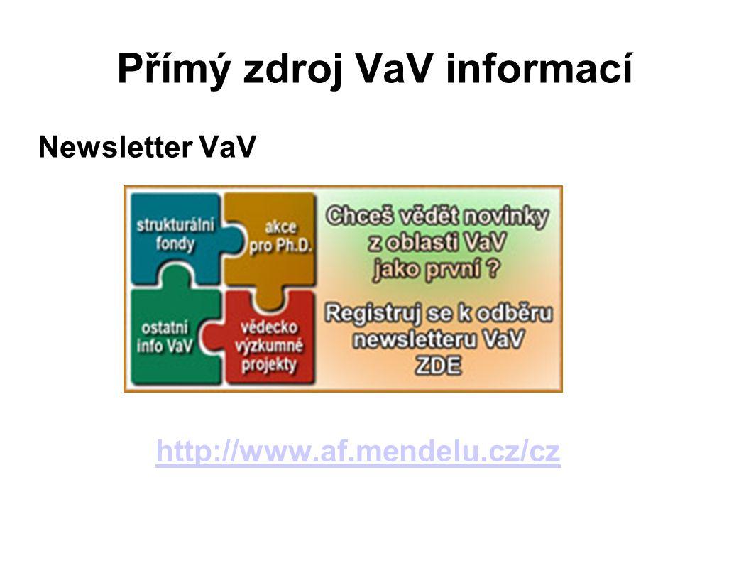 Přímý zdroj VaV informací Newsletter VaV http://www.af.mendelu.cz/cz