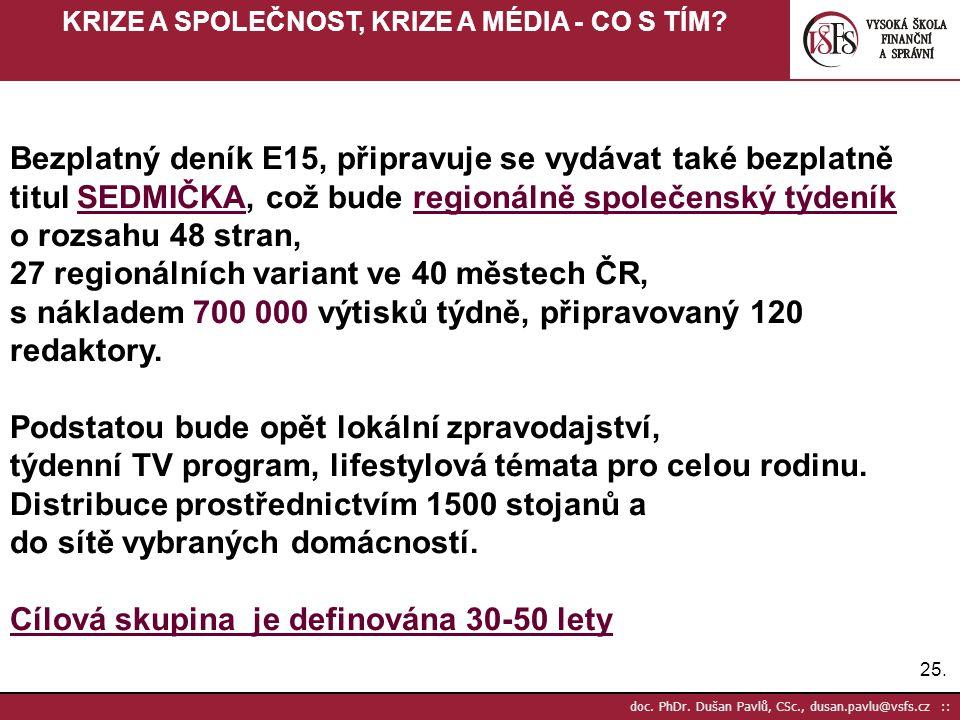 25. doc. PhDr. Dušan Pavlů, CSc., dusan.pavlu@vsfs.cz :: KRIZE A SPOLEČNOST, KRIZE A MÉDIA - CO S TÍM? Bezplatný deník E15, připravuje se vydávat také