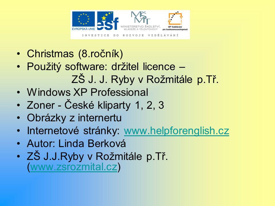 Christmas (8.ročník) Použitý software: držitel licence – ZŠ J.