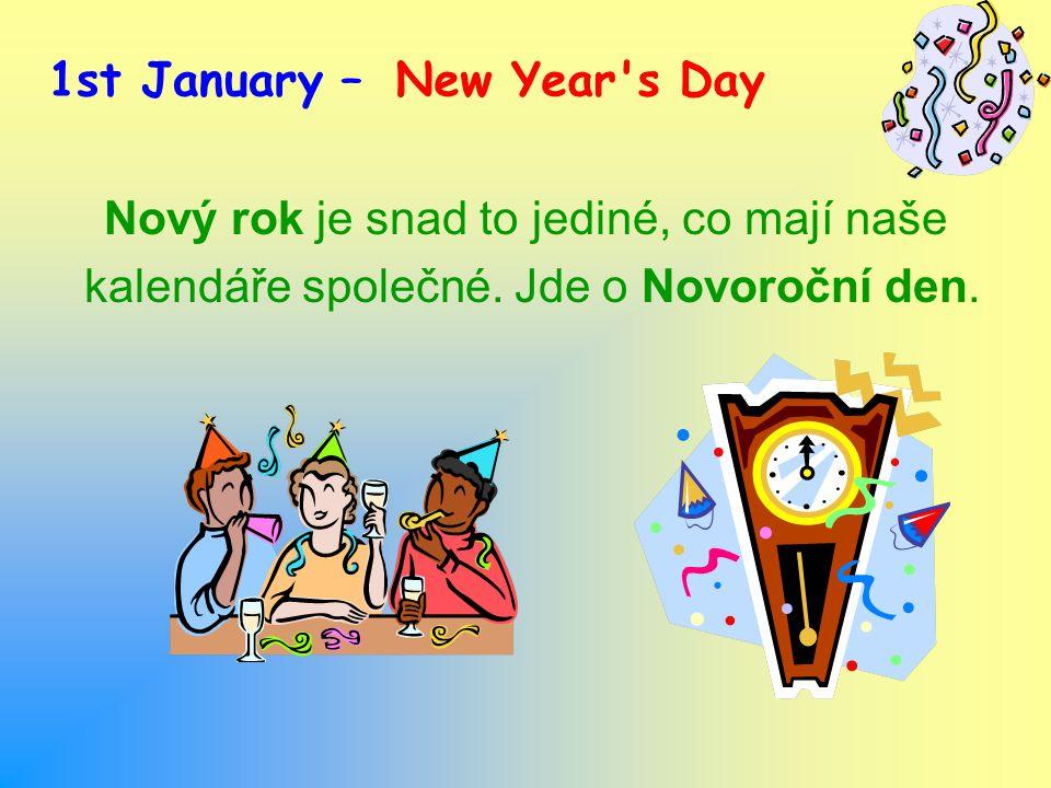 Nový rok je snad to jediné, co mají naše kalendáře společné.