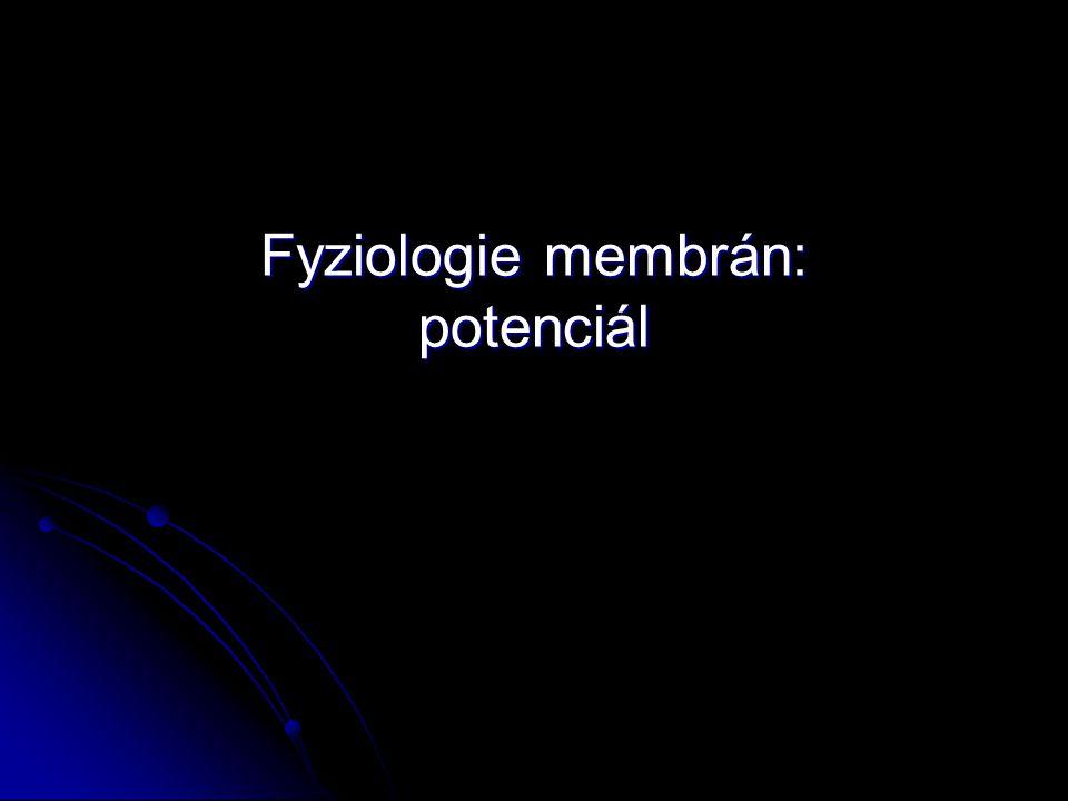 Fyziologie membrán: potenciál