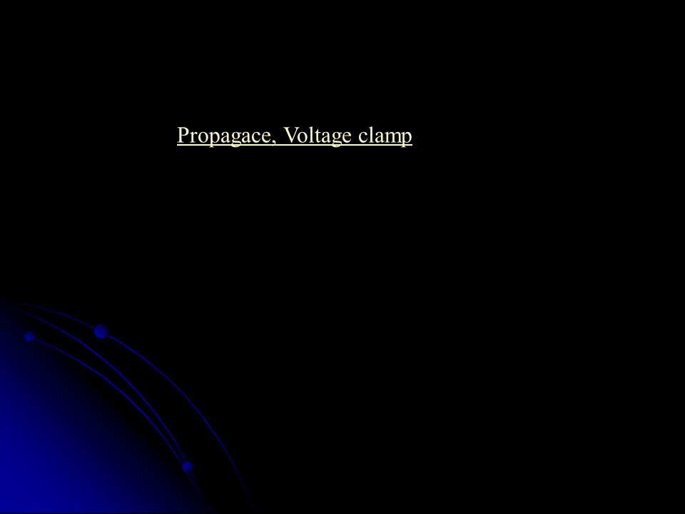 Propagace, Voltage clamp