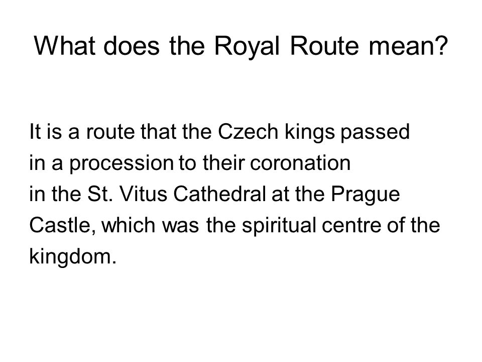 What does the Royal Route mean.