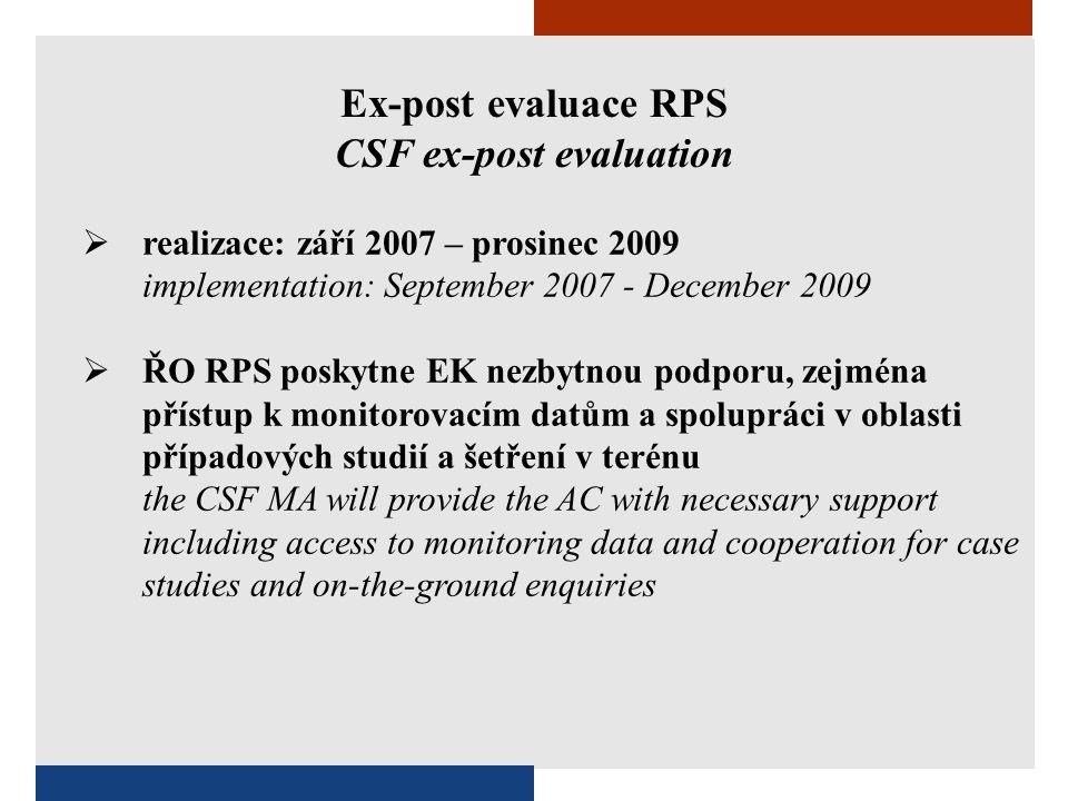 Ex-post evaluace RPS CSF ex-post evaluation  ŘO RPS zajistí koordinaci a úzkou součinnost s jednotlivými OP v ČR.