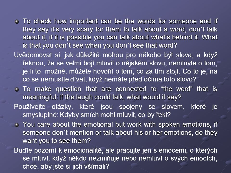 To check how important can be the words for someone and if they say it's very scary for them to talk about a word, don´t talk about it, if it is possi