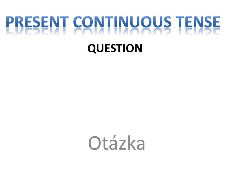 QUESTION Otázka