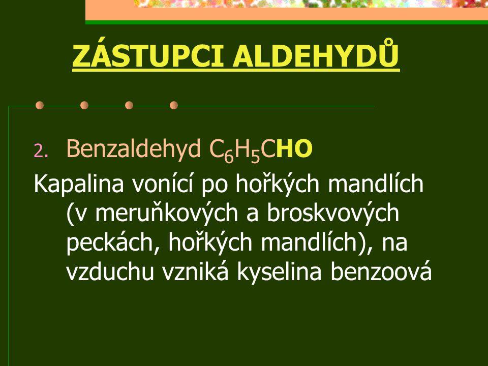 ZÁSTUPCI ALDEHYDŮ 2.