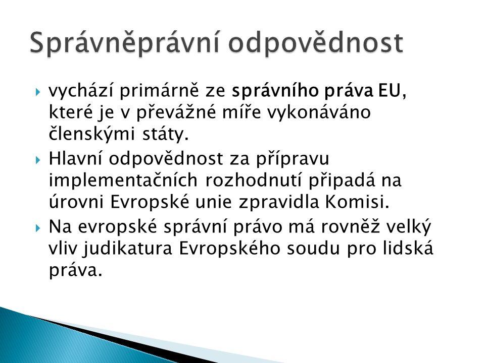  vychází primárně ze správního práva EU, které je v převážné míře vykonáváno členskými státy.