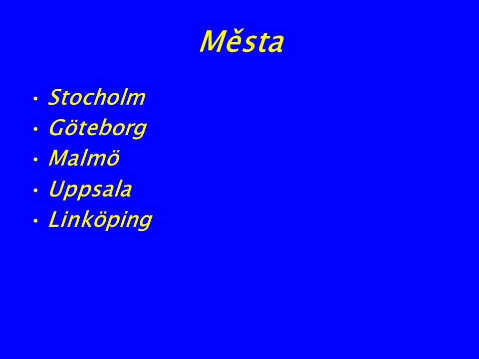 Města Stocholm Göteborg Malmö Uppsala Linköping