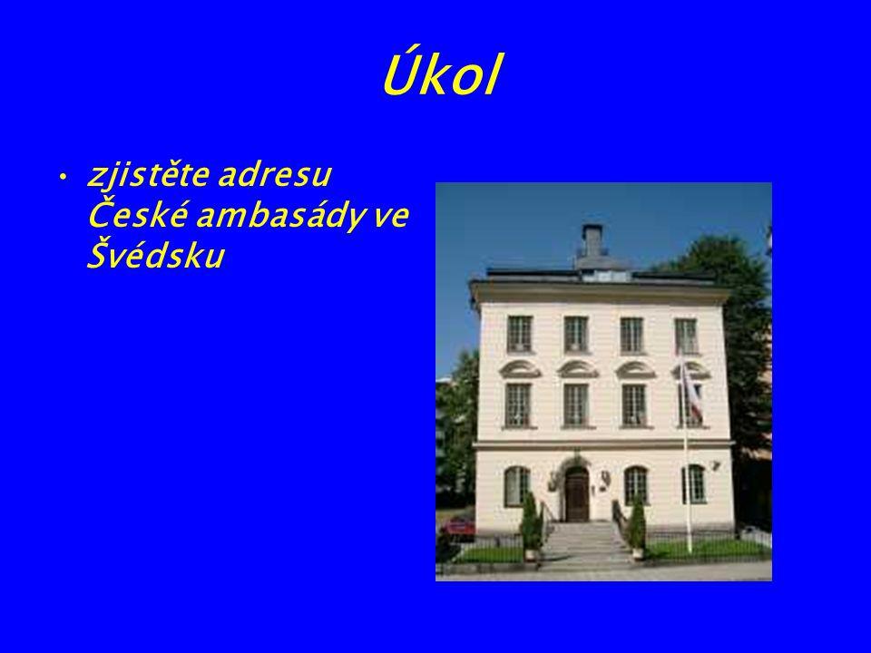 Úkol zjistěte adresu České ambasády ve Švédsku