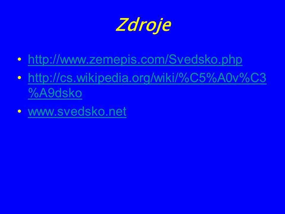 Zdroje http://www.zemepis.com/Svedsko.php http://cs.wikipedia.org/wiki/%C5%A0v%C3 %A9dskohttp://cs.wikipedia.org/wiki/%C5%A0v%C3 %A9dsko www.svedsko.n