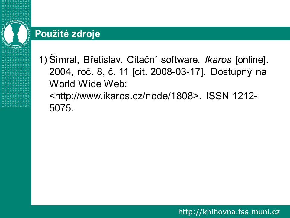 http://knihovna.fss.muni.cz Použité zdroje 1)Šimral, Břetislav.