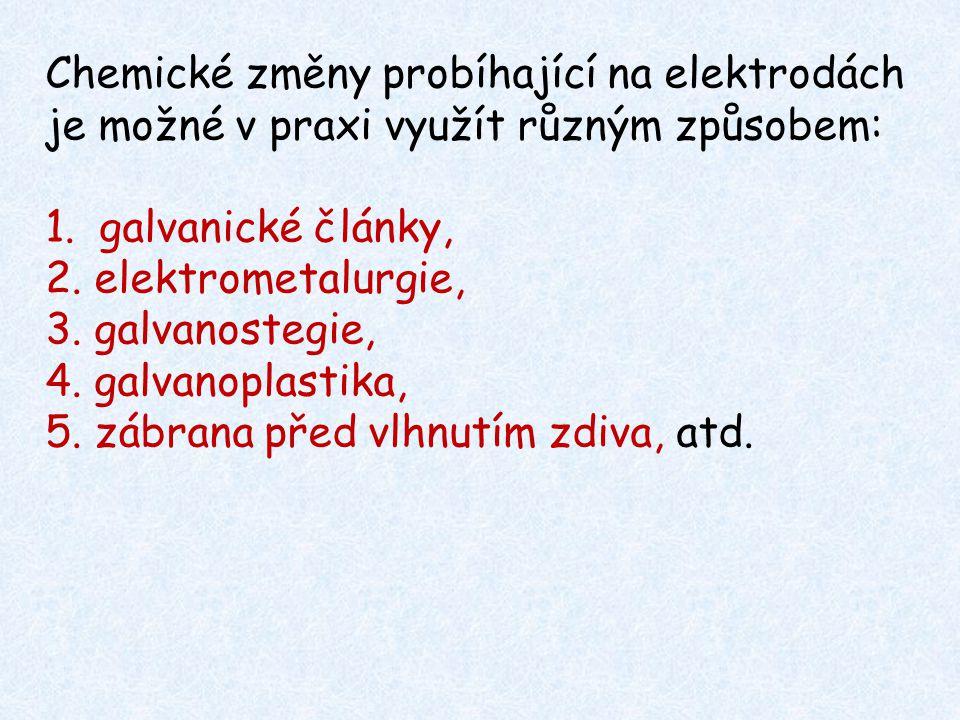 Chemické změny probíhající na elektrodách je možné v praxi využít různým způsobem: 1.galvanické články, 2. elektrometalurgie, 3. galvanostegie, 4. gal