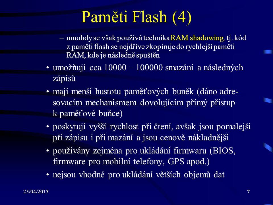 25/04/201538 Dual Channel DDR (4) Typ paměti Přenosová ryclost Single Channel DDR3 800PC3 64006400 MB/s DDR3 1066PC3 8500 8500 MB/s DDR3 1333PC3 10600 10670 MB/s DDR3 1600PC3 1280012800 MB/s Označení Přenosová ryclost Dual Channel 12800 MB/s 17000 MB/s 21340 MB/s 25600 MB/s