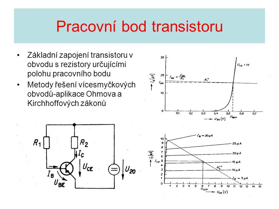 Pracovní bod transistoru Základní zapojení transistoru v obvodu s rezistory určujícími polohu pracovního bodu Metody řešení vícesmyčkových obvodů-apli