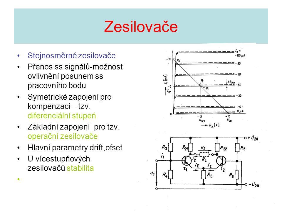 Zesilovače Stejnosměrné zesilovače Přenos ss signálů-možnost ovlivnění posunem ss pracovního bodu Symetrické zapojení pro kompenzaci – tzv. diferenciá