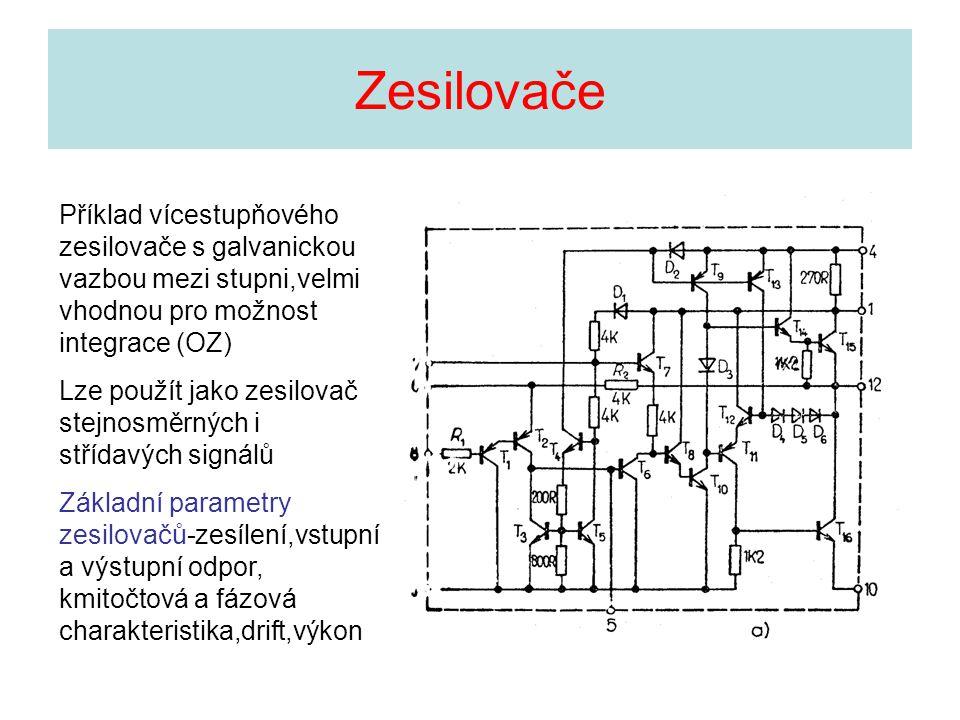 Příklad vícestupňového zesilovače s galvanickou vazbou mezi stupni,velmi vhodnou pro možnost integrace (OZ) Lze použít jako zesilovač stejnosměrných i