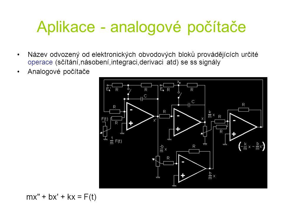 Aplikace - analogové počítače Název odvozený od elektronických obvodových bloků provádějících určité operace (sčítání,násobení,integraci,derivaci atd)