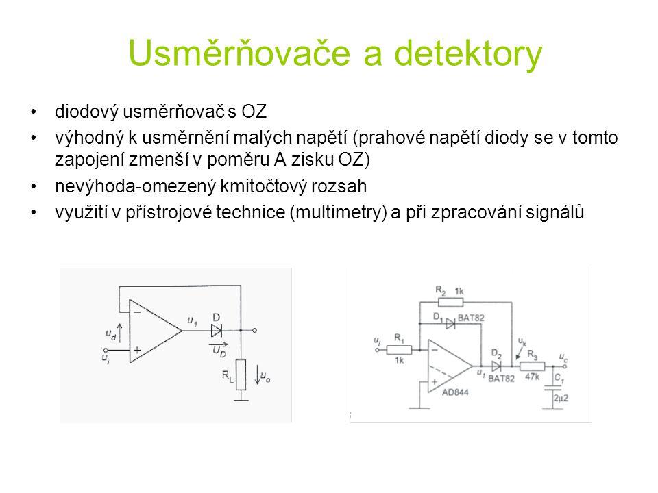 Usměrňovače a detektory diodový usměrňovač s OZ výhodný k usměrnění malých napětí (prahové napětí diody se v tomto zapojení zmenší v poměru A zisku OZ