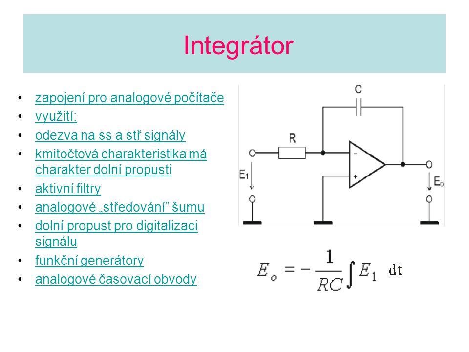 Integrátor zapojení pro analogové počítače využití: odezva na ss a stř signály kmitočtová charakteristika má charakter dolní propustikmitočtová charak