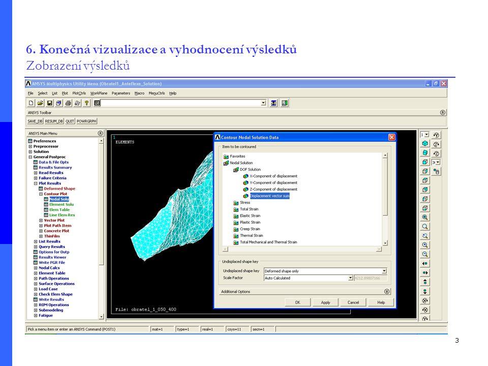 3 6. Konečná vizualizace a vyhodnocení výsledků Zobrazení výsledků