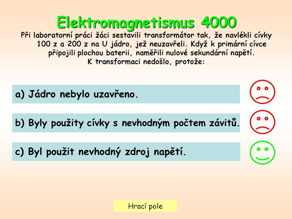Hrací pole Elektromagnetismus 4000 Při laboratorní práci žáci sestavili transformátor tak, že navlékli cívky 100 z a 200 z na U jádro, jež neuzavřeli.