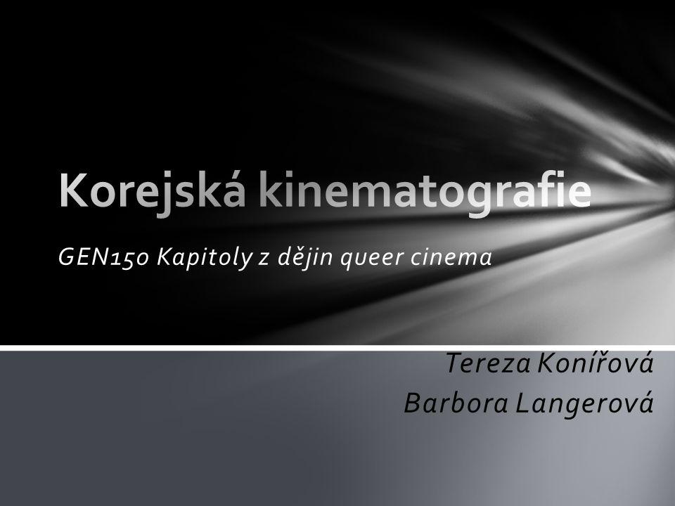 GEN150 Kapitoly z dějin queer cinema Tereza Konířová Barbora Langerová