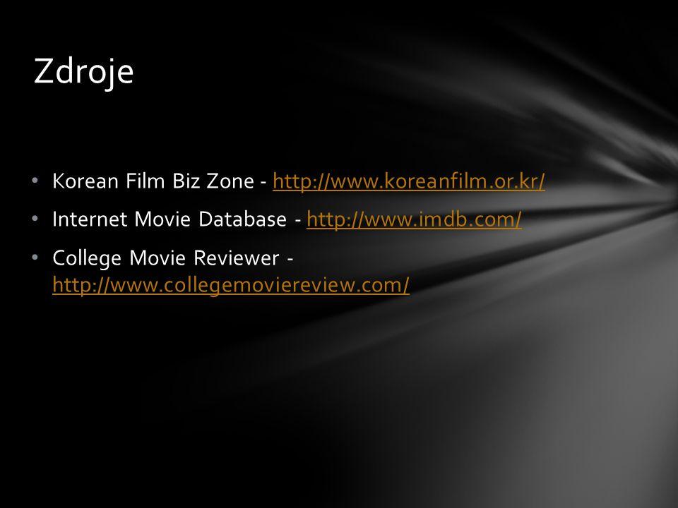 Zdroje Korean Film Biz Zone - http://www.koreanfilm.or.kr/http://www.koreanfilm.or.kr/ Internet Movie Database - http://www.imdb.com/http://www.imdb.c