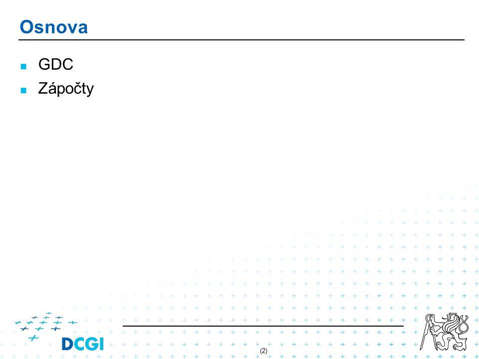 (2) Osnova GDC Zápočty