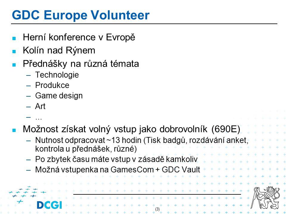 (3) GDC Europe Volunteer Herní konference v Evropě Kolín nad Rýnem Přednášky na různá témata – –Technologie – –Produkce – –Game design – –Art – –...
