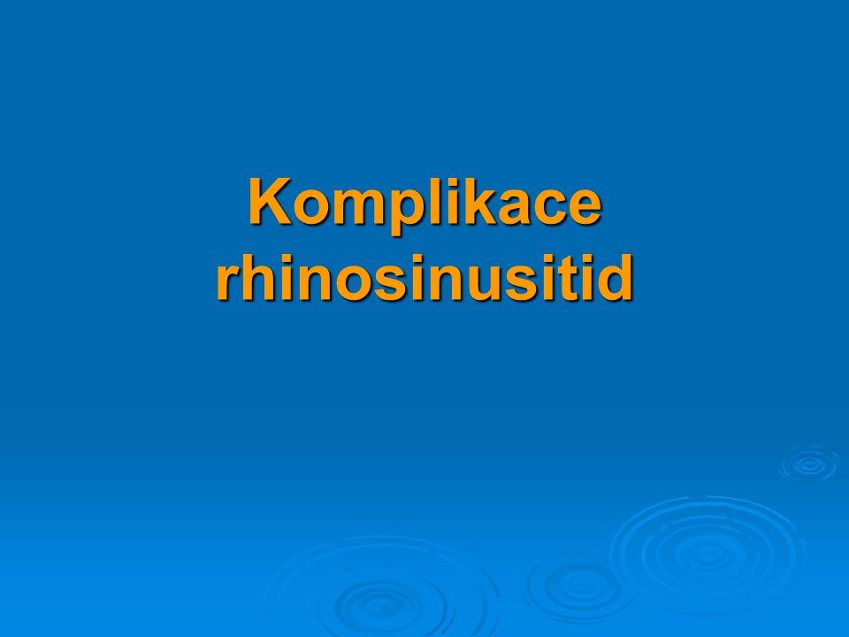 Komplikace rhinosinusitid