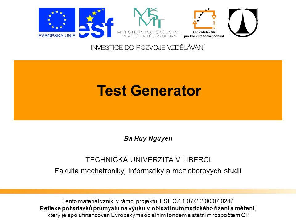 Reflexe požadavků průmyslu na výuku v oblasti automatického řízení a měření Test Generator Záv ě r Sestaven program podle zadaní Prohloubení poznatk ů v jazyce Java
