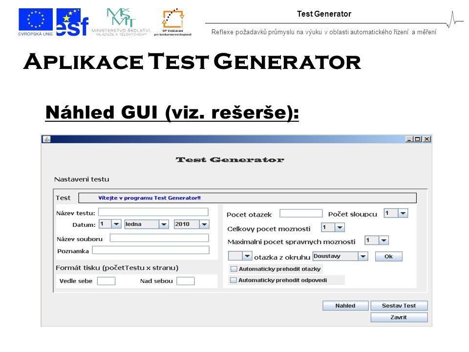 Reflexe požadavků průmyslu na výuku v oblasti automatického řízení a měření Test Generator Aplikace Test Generator Náhled GUI (viz.