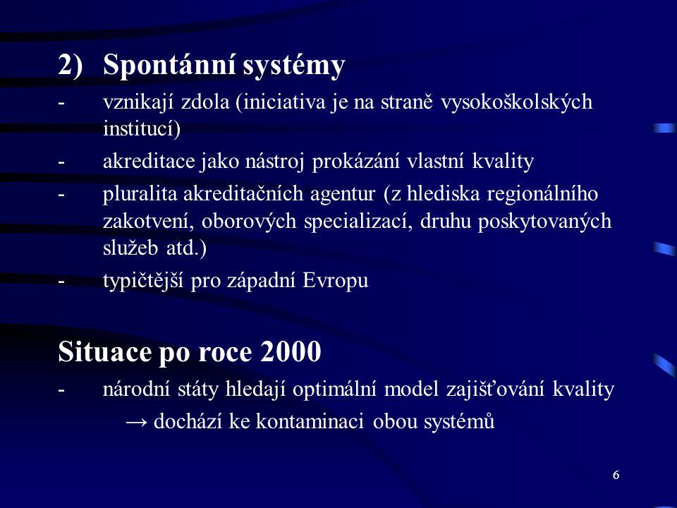 7 Evropská dimenze Spontánní vývoj sdružování akreditační agentur a dalších institucí do asociací (a v jejich rámci stanovování pravidel a kvalitativních standardů) Nejvýznamnější asociace: CEEN (Network of Central and Eastern European Quality Assurance Agencies in Higher Education) – vznik: 2001 – sdružuje 19 agentur ECA (European Consortium for Accreditation in Higher Education) – vznik: 2003 – sdružuje 17 agentur ENQA (European Association for Quality Assurance in Higher Education) – vznik: 2000 – sdružuje 43 agentur