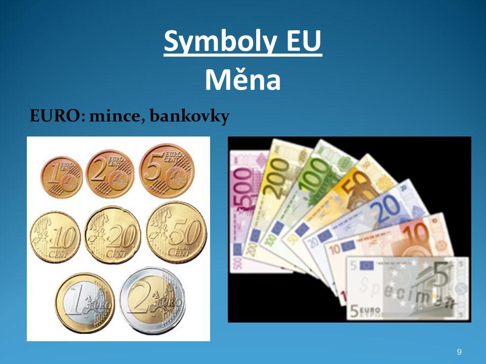 Symboly EU Měna EURO: mince, bankovky 9