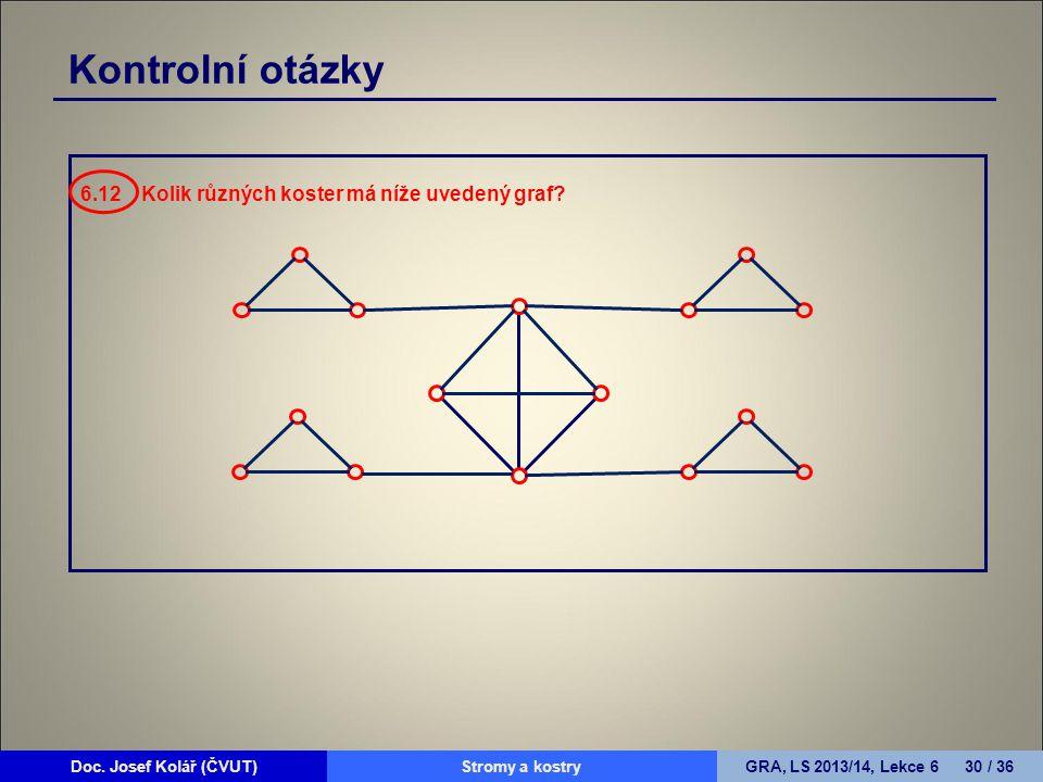 Doc.Josef Kolář (ČVUT)Prohledávání grafůGRA, LS 2010/11, Lekce 4 31 / 15Doc.