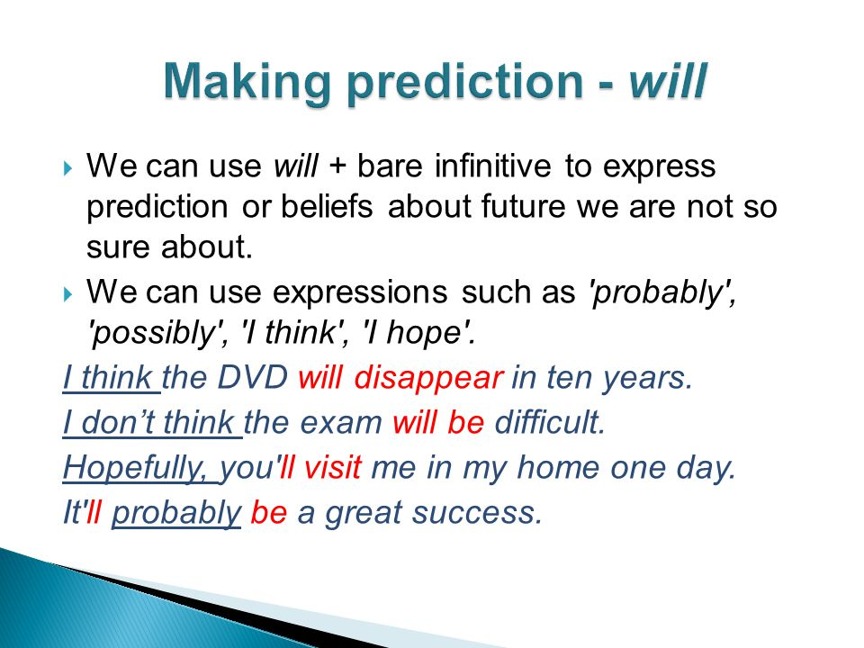  We can use be going to + bare infinitive to make future prediction based on evidence in the present situation.
