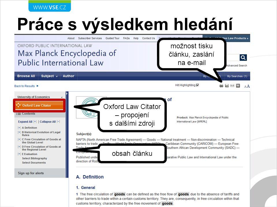 Práce s výsledkem hledání obsah článku možnost tisku článku, zaslání na e-mail Oxford Law Citator – propojení s dalšími zdroji