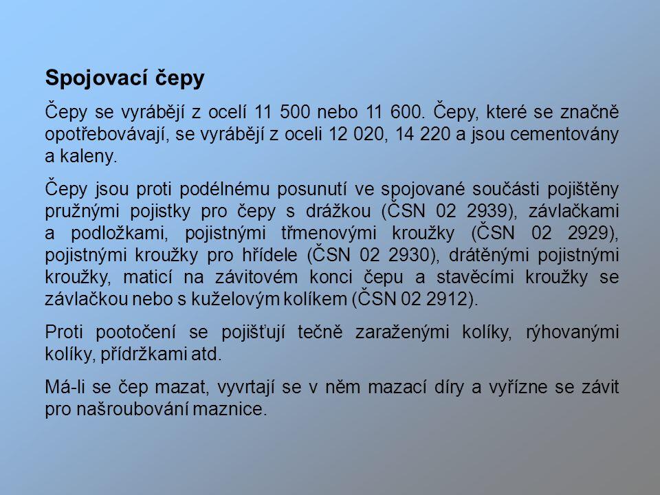 Spojovací čepy Čepy se vyrábějí z ocelí 11 500 nebo 11 600.