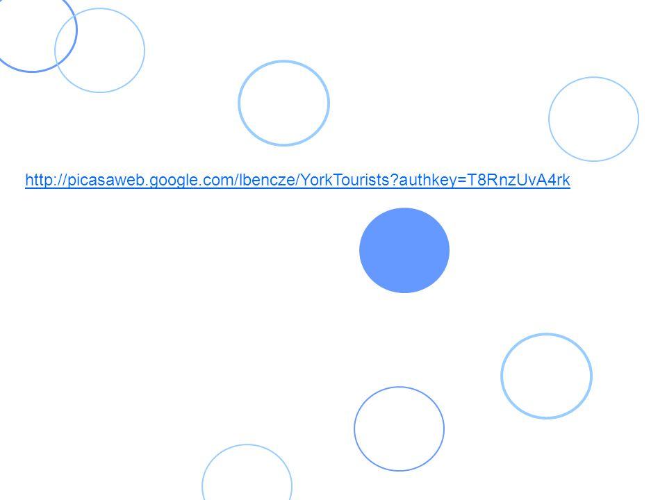 http://picasaweb.google.com/lbencze/YorkTourists?authkey=T8RnzUvA4rk