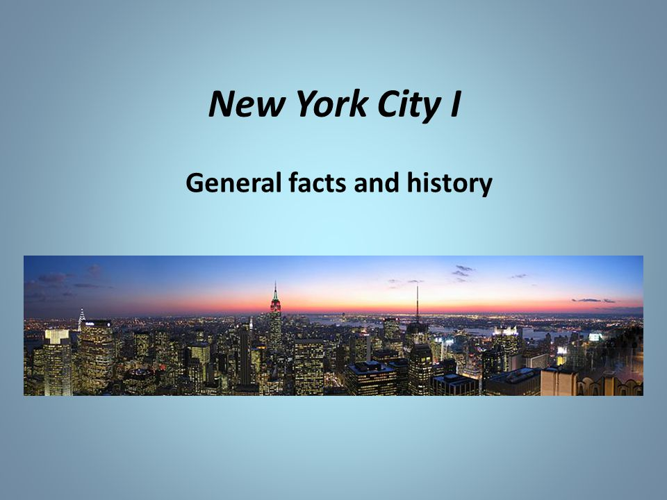New York City I General facts and history